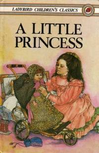 A Little Princess: The Story of Sara Crewe (Classics)