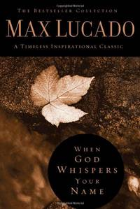 When God Whispers Your Name Bestseller Collection