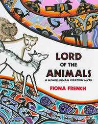 Lord of the Animals : A Miwok Indian Creation Myth