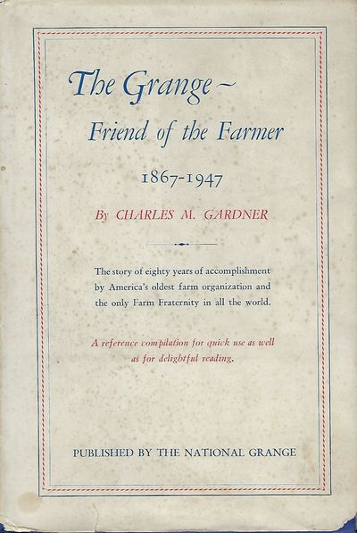 Washington, D.C.: The National Grange, 1949. First Edition. Signed presentation by Gardner on the fr...