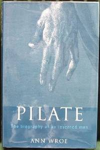 Pilate - The BIography Of An Invented Man.