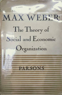 Max Weber:  The Theory of Social and Economic Organization