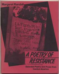 A Poetry of Resistance: Selected Poetry and Prose from Central America