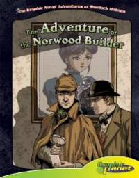 The Adventure of the Norwood Builder (The Graphic Novel Adventures of Sherlock Holmes) by Arthur Conan Doyle - 2010-09-03