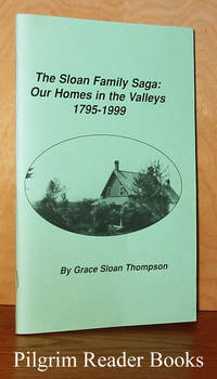 The Sloan Family Saga: Our Homes in the Valleys, 1795-1999