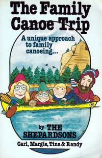 The Family Canoe Trip: A Unique Approach to Family Canoeing
