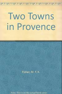 image of Two Towns in Provence (Hogarth travel)
