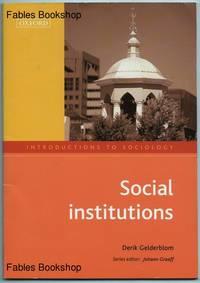 SOCIAL INSTITUTIONS. by  Derik Gelderblom - Paperback - from Fables Bookshop (SKU: 22975)