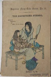 The Matsuyama Mirror. Japanese Fairy Tale Series No. 10