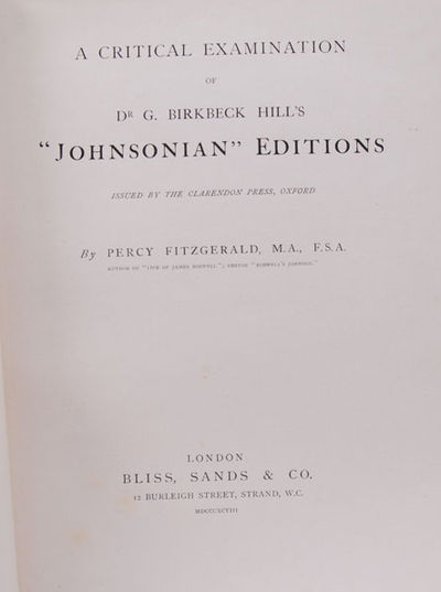 London: Bliss, Sands & Co., 1898. Fitzgerald on Hill's Johnson . FITZGERALD, Percy. A Critical Exami...