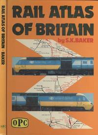 Rail Atlas of Britain - 3rd Edition by  S.K Baker - Hardcover - 3rd Edition - 1980 - from Dereks Transport Books and Biblio.co.uk