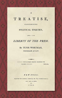 A Treatise Concerning Political Enquiry, and the Liberty of the Press