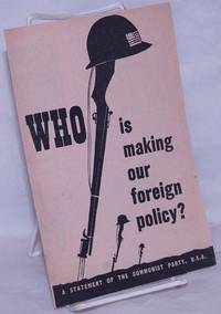 image of Who is making our foreign policy?  A statement of the Communist Party, U.S.A.