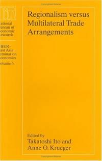 Regionalism Versus Multilateral Trade Arrangement (National Bureau of Economic Research - East...