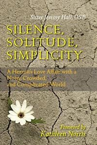 Silence, Solitude, Simplicity: