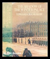 image of The shadow of the Winter Palace : the drift to revolution, 1825-1917