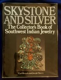 image of SKYSTONE AND SILVER; The Collector's Book of Southwest Indian Jewelry