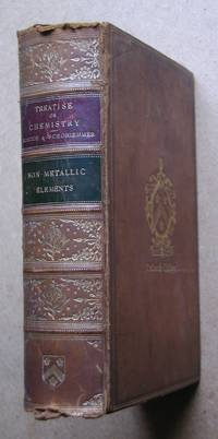 image of A Treatise On Chemistry. Volume I The Non-Metallic Elements.