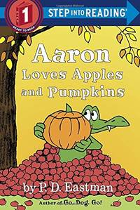 Aaron Loves Apples and Pumpkins (Step into Reading) (Step Into Reading, Step 1)