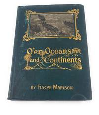 O'er Oceans and Continents First Series