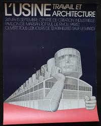L'usine. Travail et architecture. 24 mai - 15 septembre [1973], Centre de Création Industrielle, pavillon de Marsan.