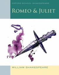 Romeo and Juliet : Oxford School Shakespeare