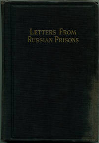 image of LETTERS FROM RUSSIAN PRISONS: Consisting of Reprints of Documents by Political Prisoners in Soviet Prisons, Prison Camps and Exile, and Reprints of Affidavits Concerning Political Persecution in Soviet Russia, Official Statements by Soviet Authorities, Excerpts from Soviet Laws Pertaining to Civil Liberties, and Other Documents