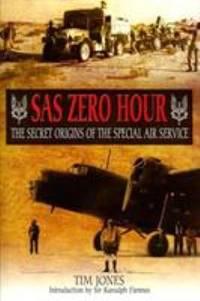 SAS Zero Hour : The Secret Origins of the Special Air Service