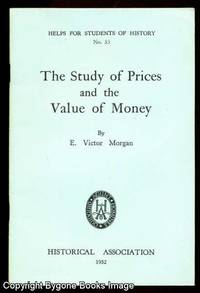 The Study of Prices and the Value of Money (Helps for Students of History no 53)