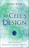image of The Cell's Design: How Chemistry Reveals the Creator's Artistry