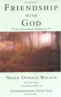 Friendship with God : An Uncommon Dialogue by Neale Donald Walsch - Paperback - 2002 - from ThriftBooks and Biblio.com