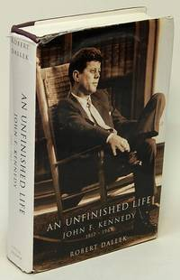 image of An Unfinished Life:  John F. Kennedy, 1917-1963