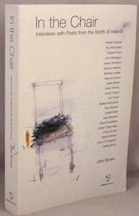 image of In the Chair; Interviews with Poets from the North of Ireland.