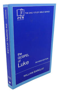 THE GOSPEL OF LUKE by William Barclay - Paperback - Revised Edition; Seventh Printing - 1976 - from Rare Book Cellar and Biblio.com