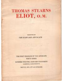 Thomas Stearns Eliot, O.M., presented by The Harvard Advocate (The First Program of the Advocate Poets' Series) Sanders Theatre, Harvard University May 29, 1955.