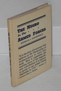 image of The Negro in the Armed Forces; His Value and Status-Past, Present, and Potential