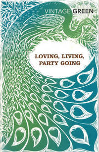 Loving, Living, Party Going by Henry Green