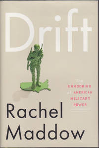 Drift : The Unmooring of American Military Power