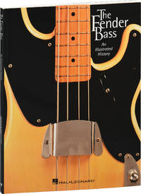 The Fender Bass: An Illustrated History (First Edition)