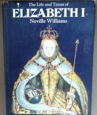The Life and Times of Elizabeth I