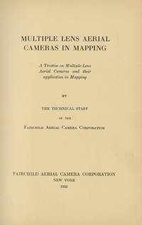 MULTIPLE-LENS AERIAL CAMERAS IN MAPPING:  A TREATISE ON MULTIPLE-LENS AERIAL CAMERAS AND THEIR APPLICATION IN MAPPING