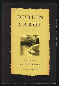 Dublin Carol by  Conor McPHERSON - 2000 - from Between the Covers- Rare Books, Inc. ABAA and Biblio.com