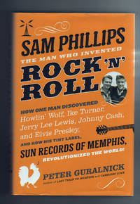 SAM PHILLIPS . THE MAN WHO INVENTED ROCK 'n' ROLL