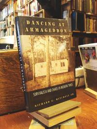Dancing at Armageddon by  Richard G Mitchell Jr. - 1st Edition 1st Printing - 2002 - from Henniker Book Farm and Biblio.com