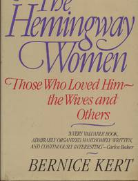 image of The Hemingway Women: Those Who Loved Him ~ the Wives and Others
