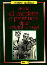 Storia di Modena  e Provincia dalle origini a oggi.