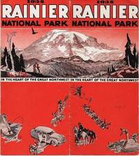 1935 RAINIER NATIONAL PARK IN THE HEART OF THE GREAT NORTHWEST