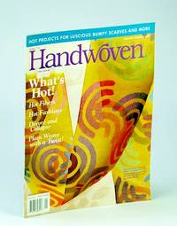 Handwoven (Hand Woven) Magazine, January (Jan.) / February (Feb.) 2003 - Hot Projects for Luscious Bumpy Scarves and More