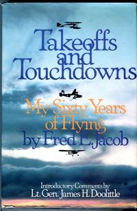 Takeoffs and Touchdowns: My Sixty Years of Flying