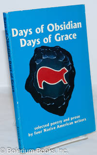 image of Days of obsidian, days of grace: selected poetry and prose by four Native American writers